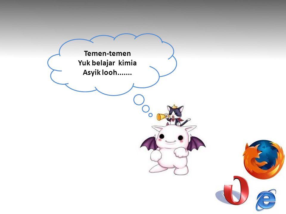 Temen-temen Yuk belajar kimia Asyik looh.......