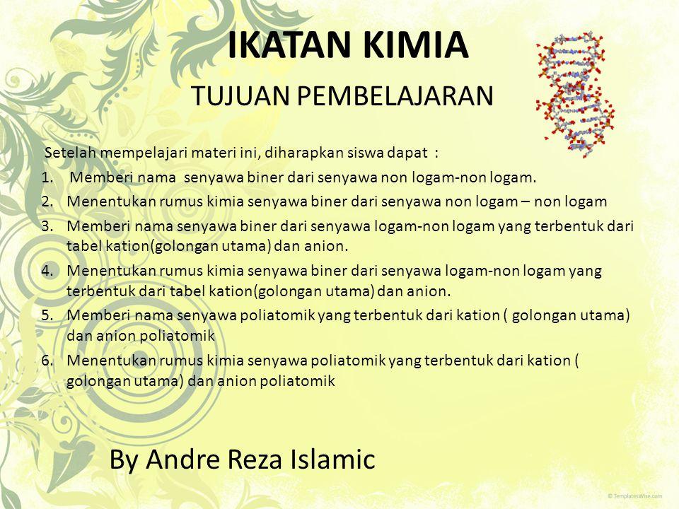 IKATAN KIMIA TUJUAN PEMBELAJARAN By Andre Reza Islamic