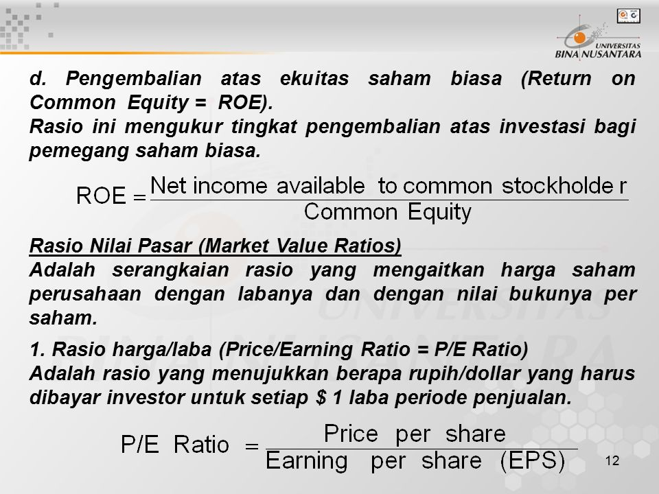 d. Pengembalian atas ekuitas saham biasa (Return on Common Equity = ROE).