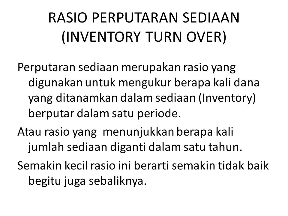 RASIO PERPUTARAN SEDIAAN (INVENTORY TURN OVER)