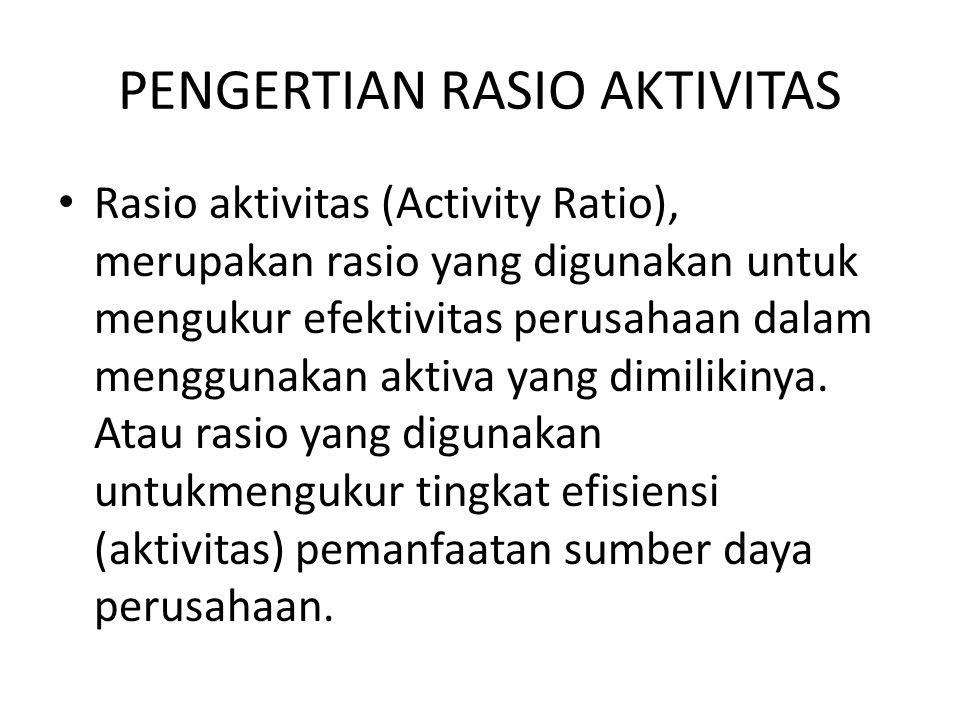 PENGERTIAN RASIO AKTIVITAS
