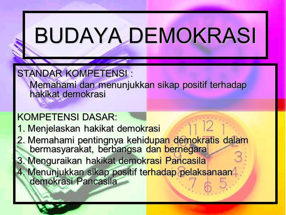 BUDAYA DEMOKRASI STANDAR KOMPETENSI :