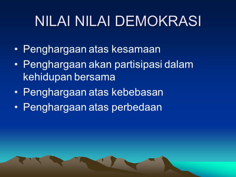 NILAI NILAI DEMOKRASI Penghargaan atas kesamaan