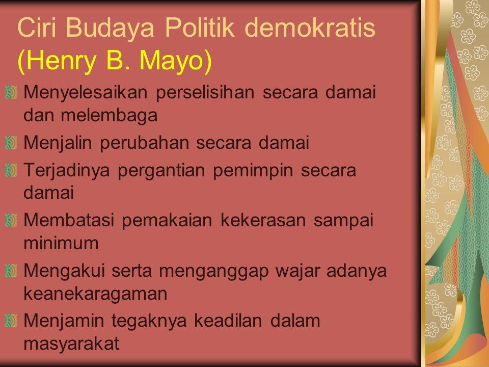 Ciri Budaya Politik demokratis (Henry B. Mayo)