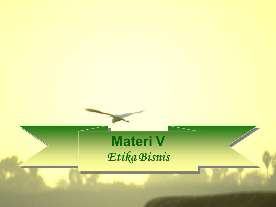 Materi V Etika Bisnis