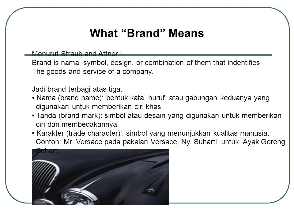 What Brand Means Menurut Straub and Attner :