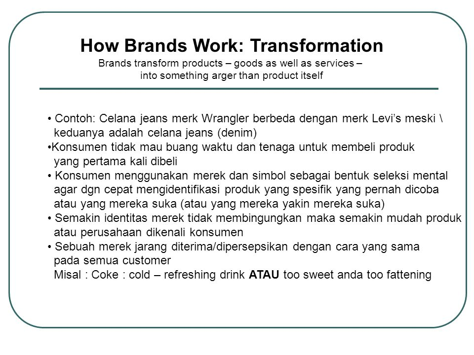 How Brands Work: Transformation