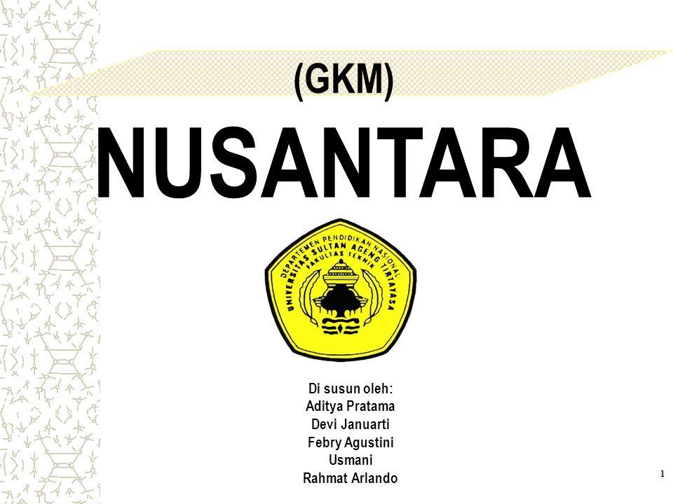 Kamis, 13 April 2017 (GKM) NUSANTARA.