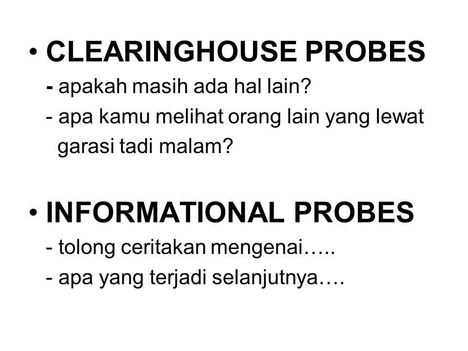 CLEARINGHOUSE PROBES INFORMATIONAL PROBES - apakah masih ada hal lain