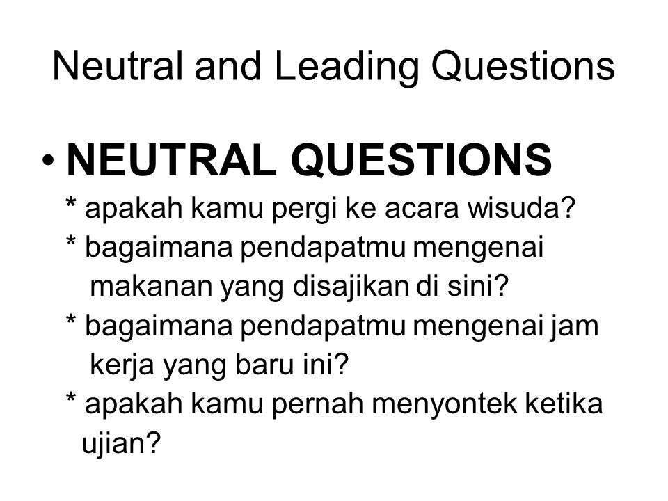 Neutral and Leading Questions