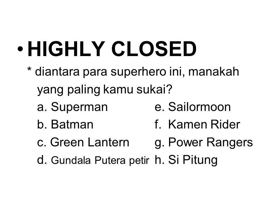 HIGHLY CLOSED * diantara para superhero ini, manakah