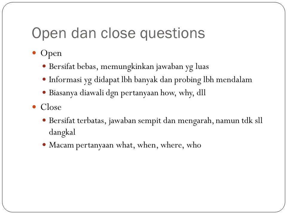 Open dan close questions