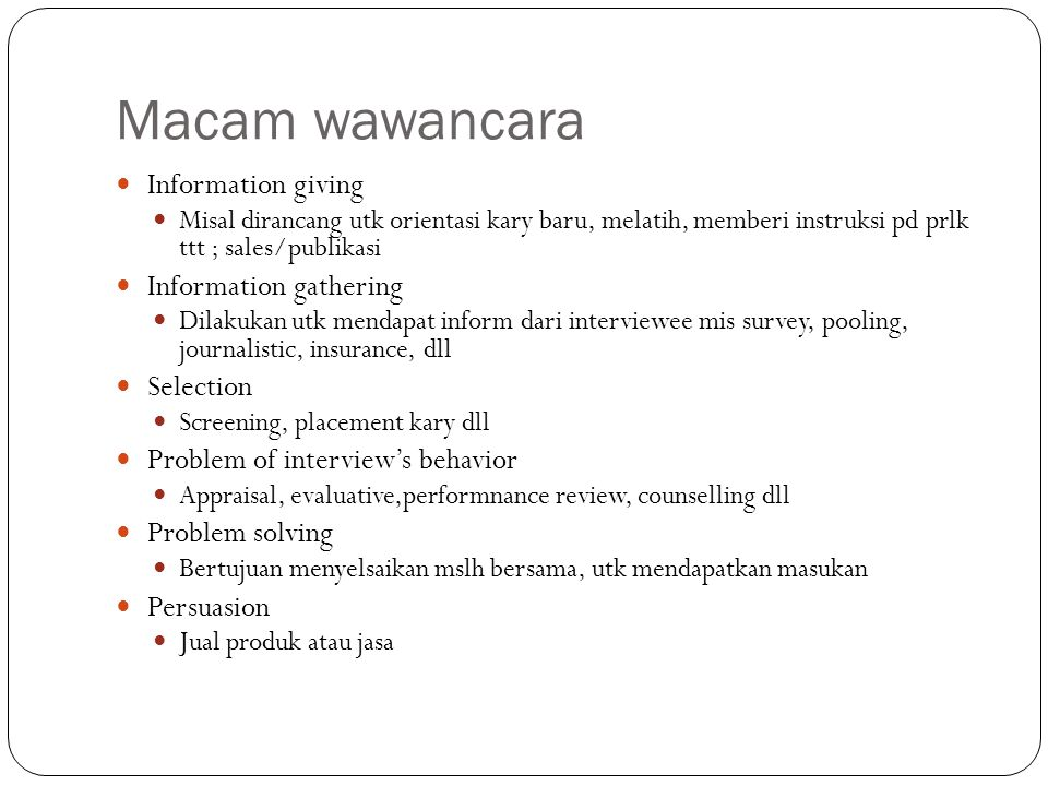 Macam wawancara Information giving Information gathering Selection
