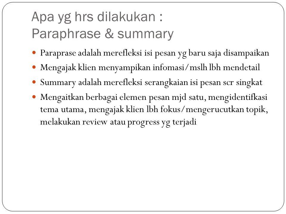 Apa yg hrs dilakukan : Paraphrase & summary