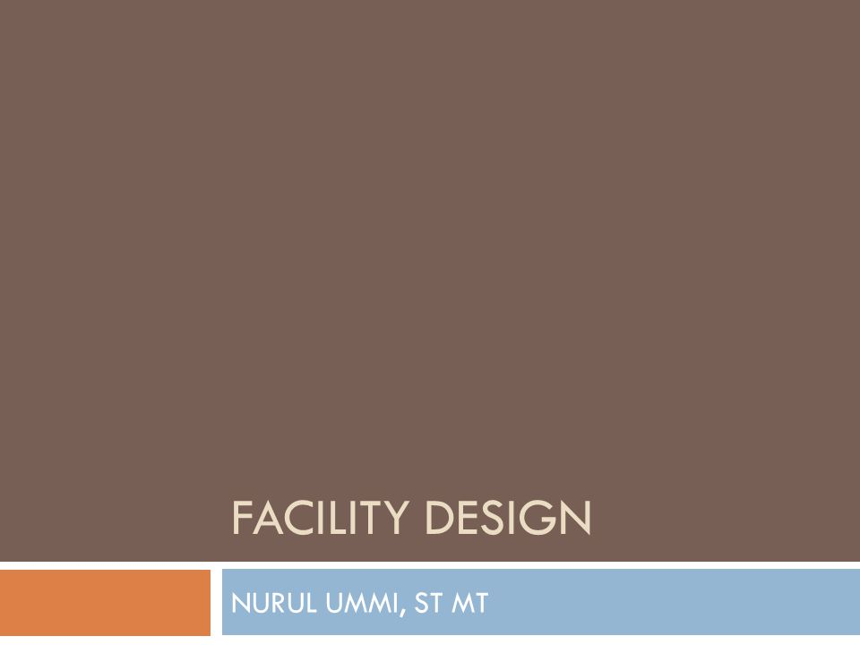 FACILITY DESIGN NURUL UMMI, ST MT