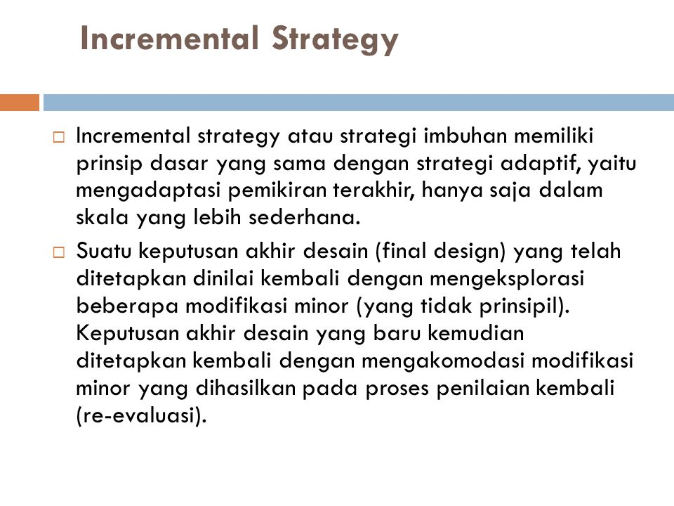 Incremental Strategy