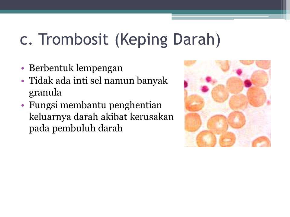 c. Trombosit (Keping Darah)