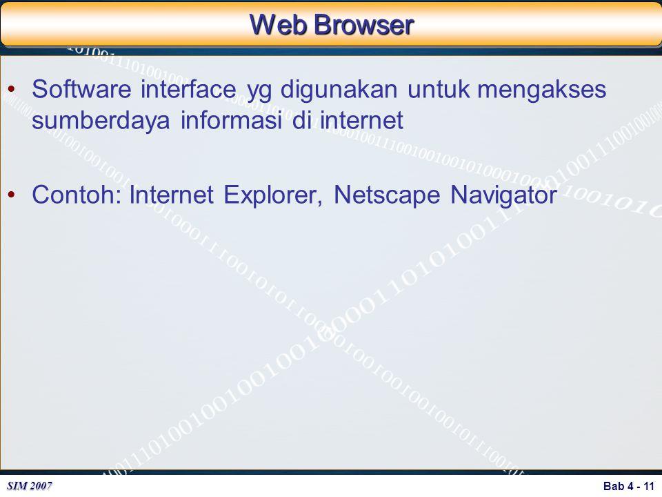 Web Browser Software interface yg digunakan untuk mengakses sumberdaya informasi di internet.
