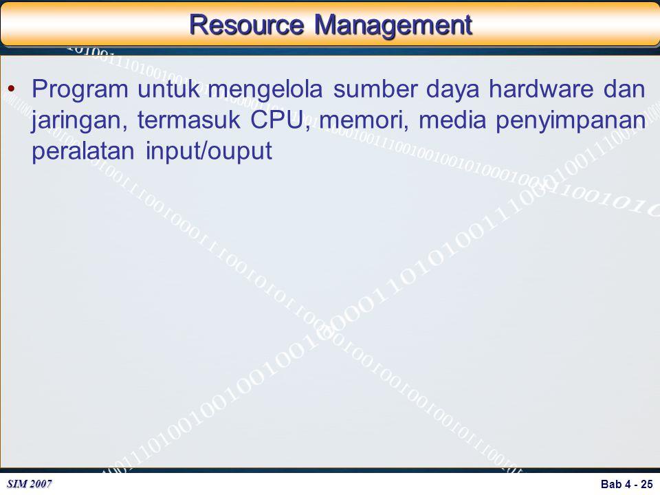 Resource Management Program untuk mengelola sumber daya hardware dan jaringan, termasuk CPU, memori, media penyimpanan peralatan input/ouput.