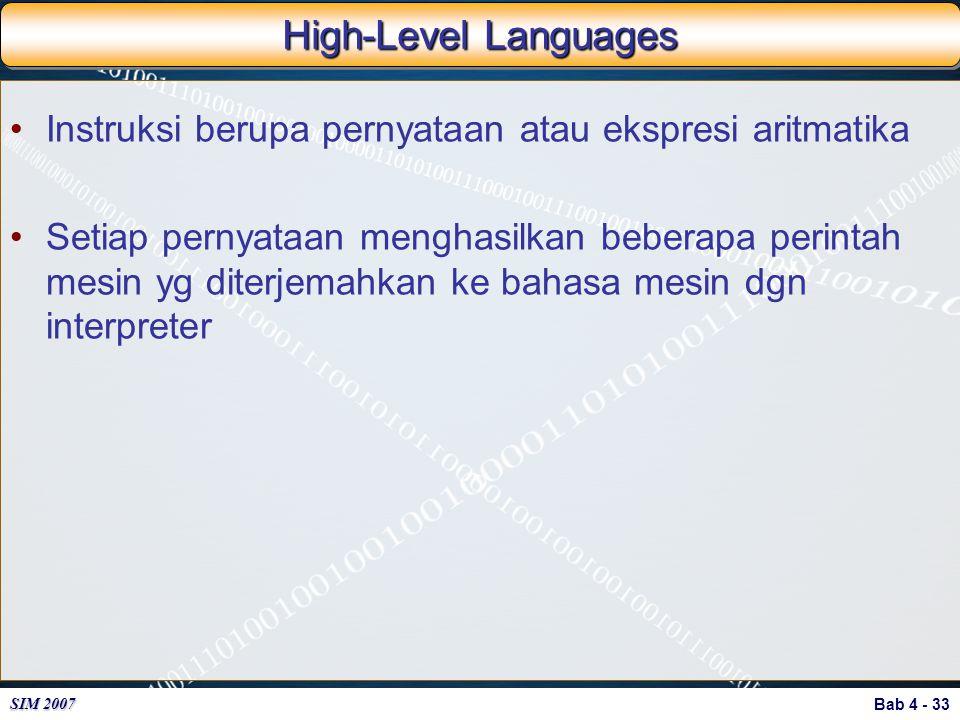 High-Level Languages Instruksi berupa pernyataan atau ekspresi aritmatika.