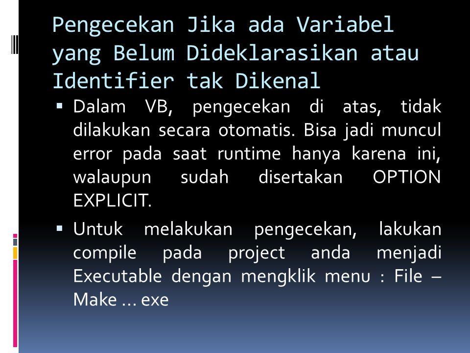 Pengecekan Jika ada Variabel yang Belum Dideklarasikan atau Identifier tak Dikenal
