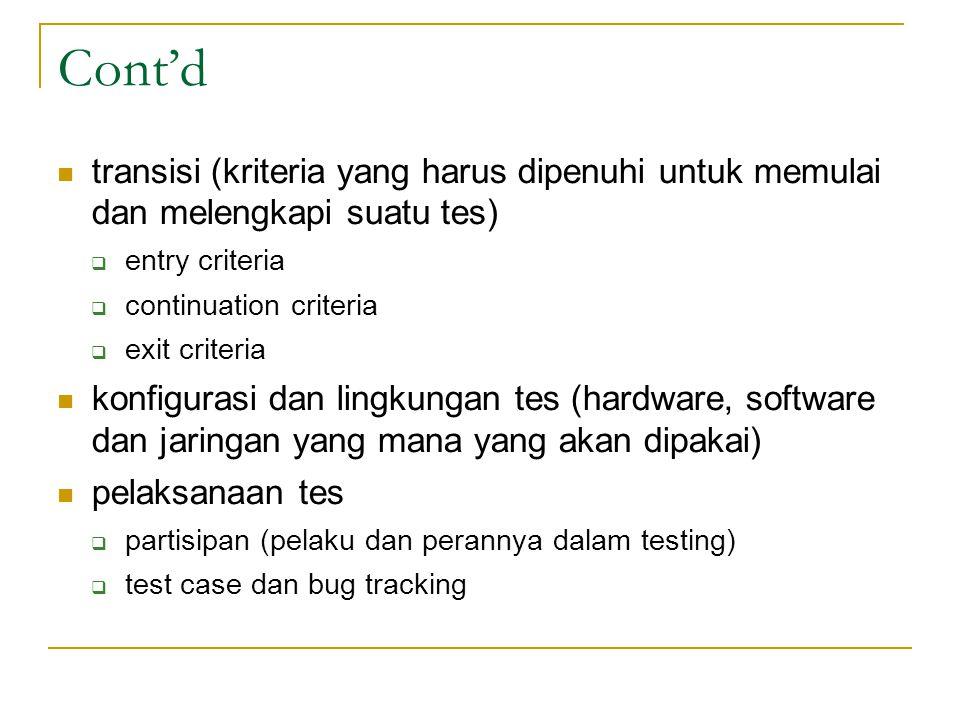 Cont'd transisi (kriteria yang harus dipenuhi untuk memulai dan melengkapi suatu tes) entry criteria.