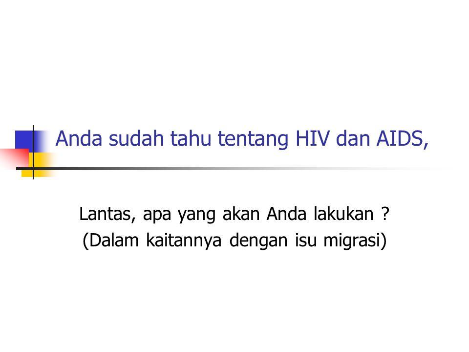Anda sudah tahu tentang HIV dan AIDS,