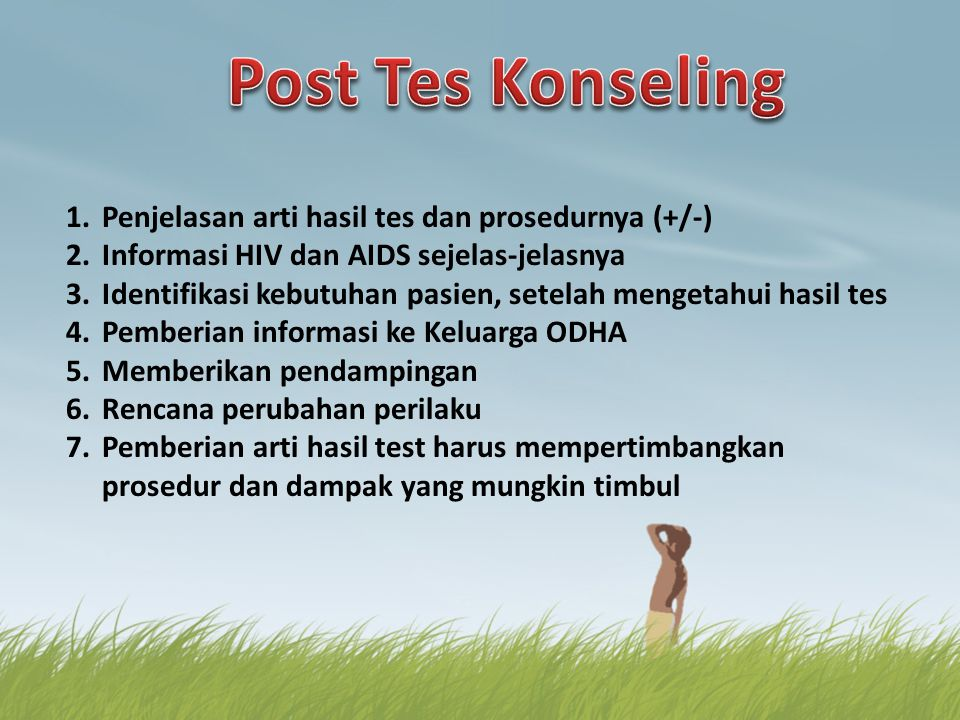 Post Tes Konseling Penjelasan arti hasil tes dan prosedurnya (+/-)