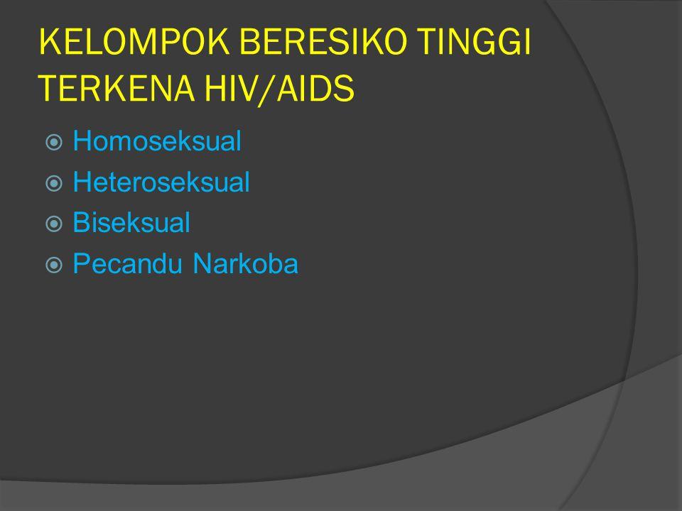 KELOMPOK BERESIKO TINGGI TERKENA HIV/AIDS