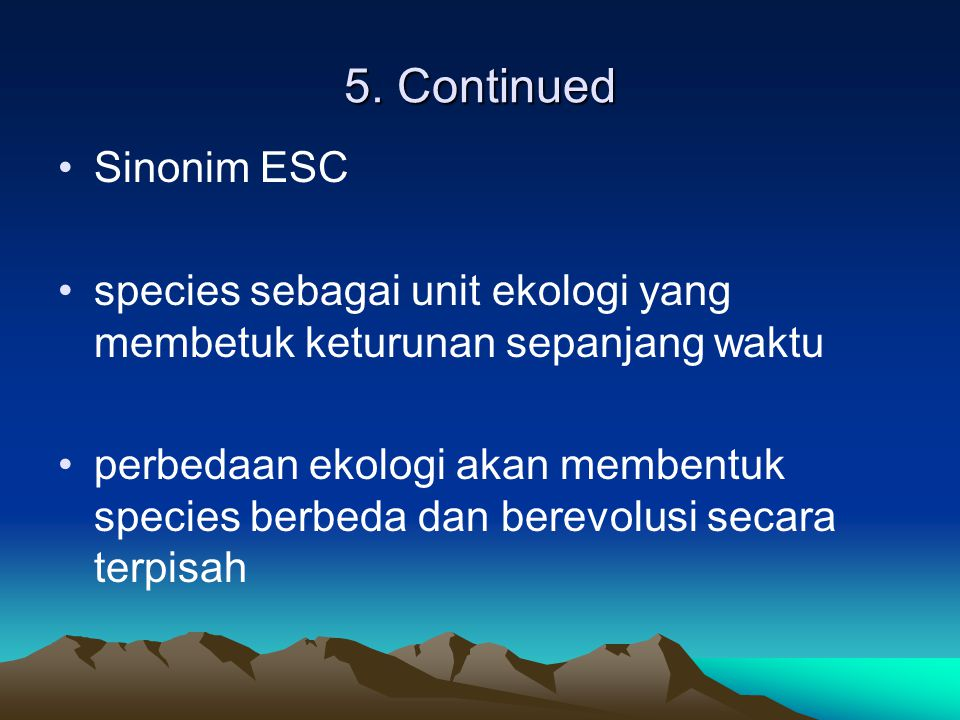 5. Continued Sinonim ESC. species sebagai unit ekologi yang membetuk keturunan sepanjang waktu.