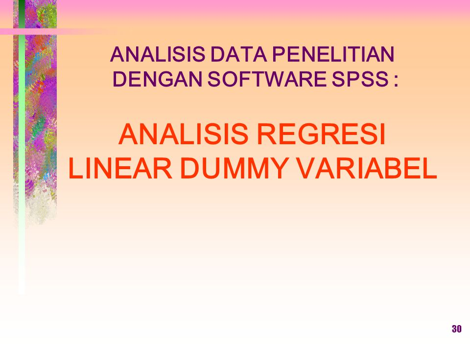 ANALISIS DATA PENELITIAN ANALISIS REGRESI LINEAR DUMMY VARIABEL