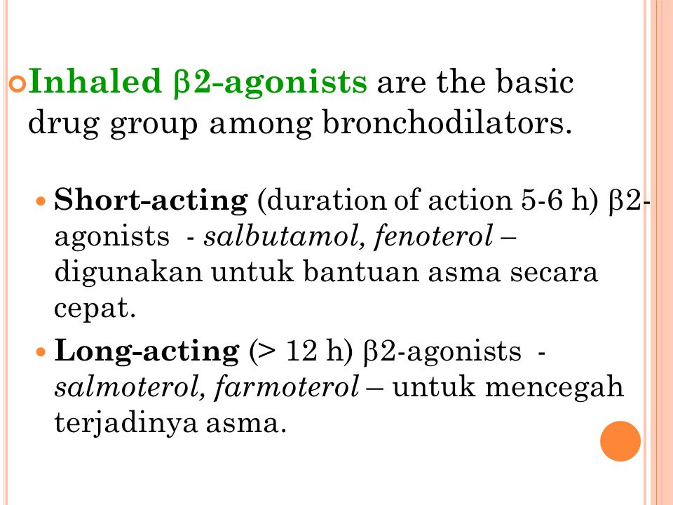 Inhaled b2-agonists are the basic drug group among bronchodilators.