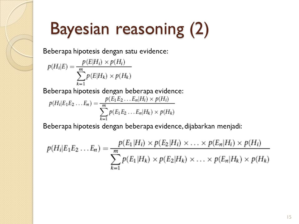 Bayesian reasoning (2) Beberapa hipotesis dengan satu evidence: