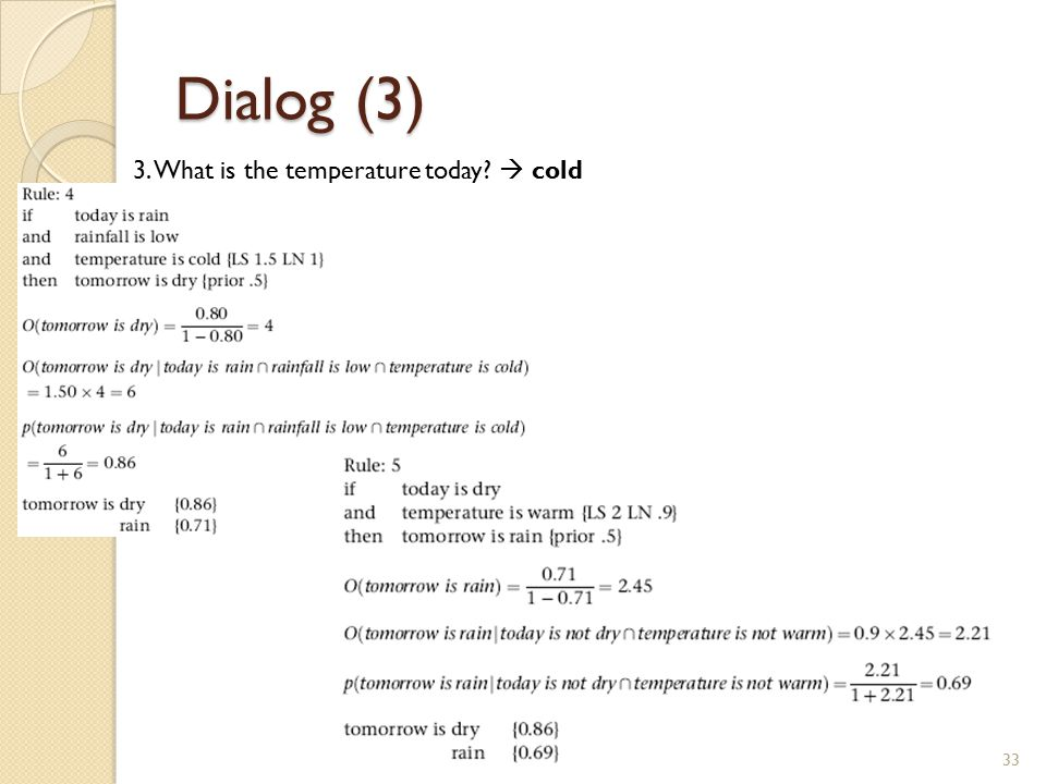 Dialog (3) 3. What is the temperature today  cold