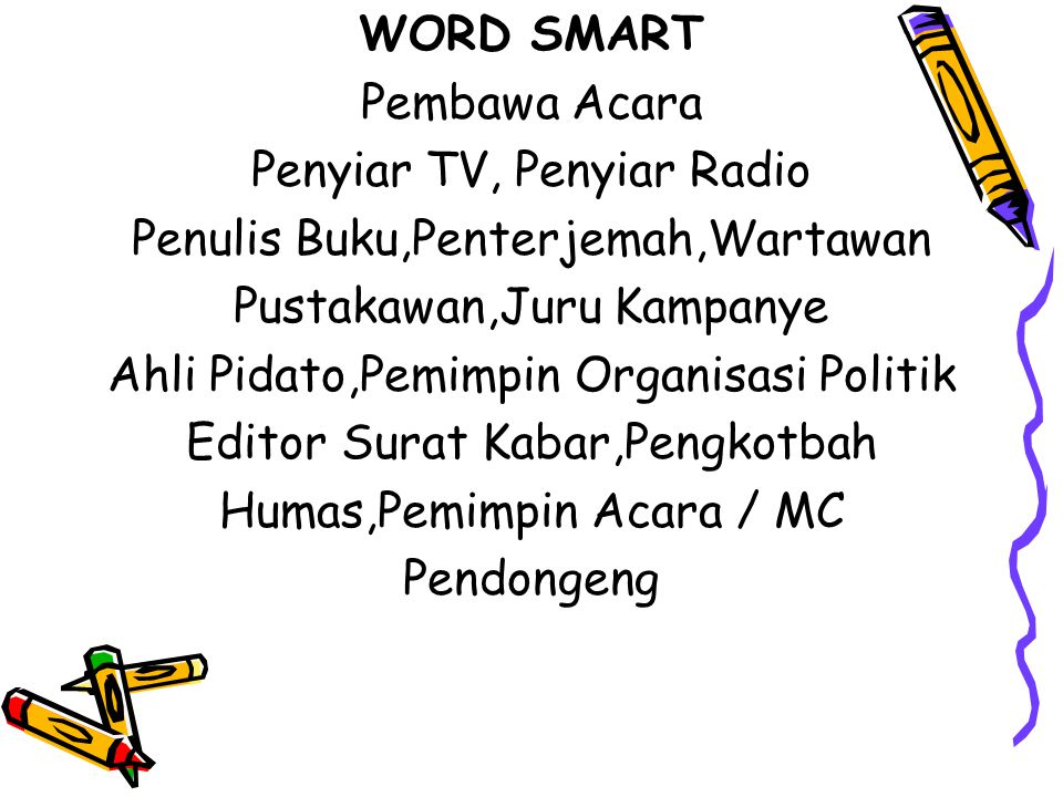 Penyiar TV, Penyiar Radio Penulis Buku,Penterjemah,Wartawan