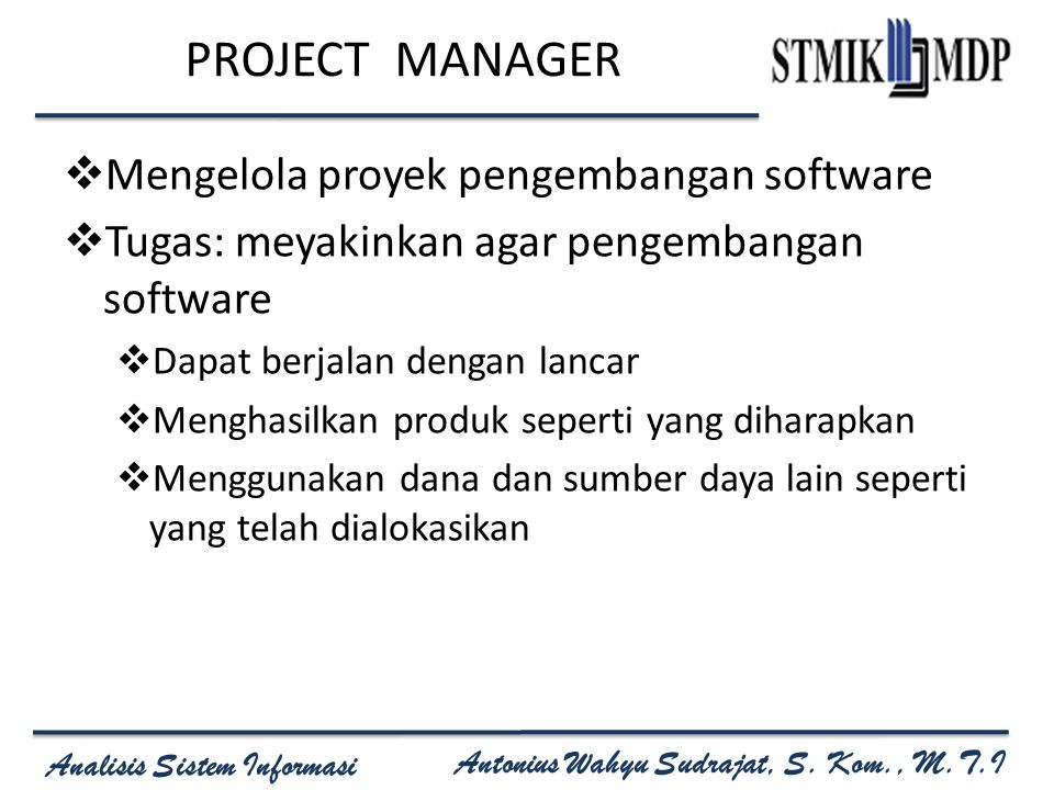 PROJECT MANAGER Mengelola proyek pengembangan software