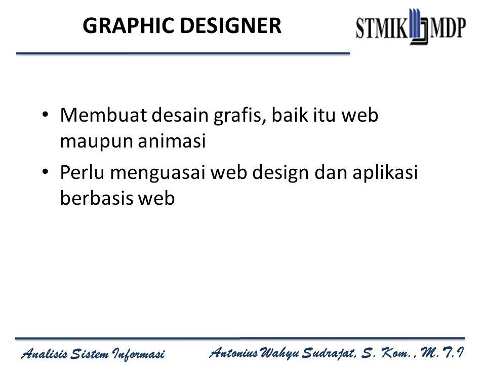 GRAPHIC DESIGNER Membuat desain grafis, baik itu web maupun animasi