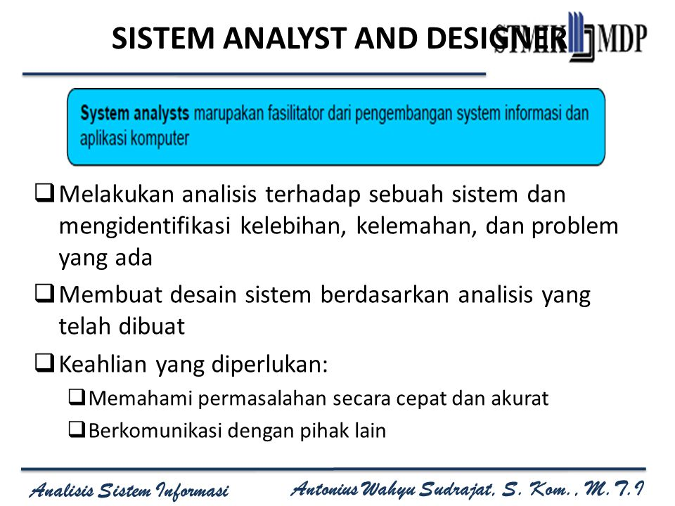 SISTEM ANALYST AND DESIGNER
