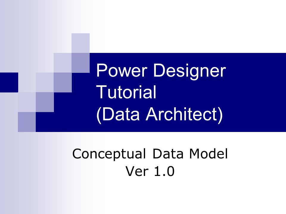 Power Designer Tutorial (Data Architect)