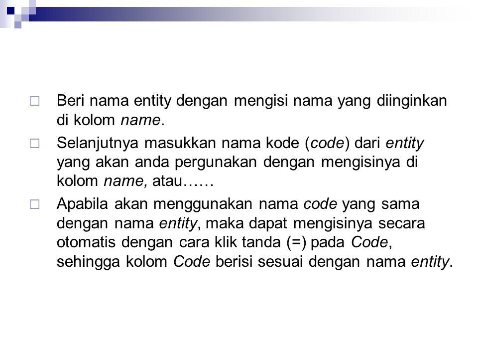 Beri nama entity dengan mengisi nama yang diinginkan di kolom name.