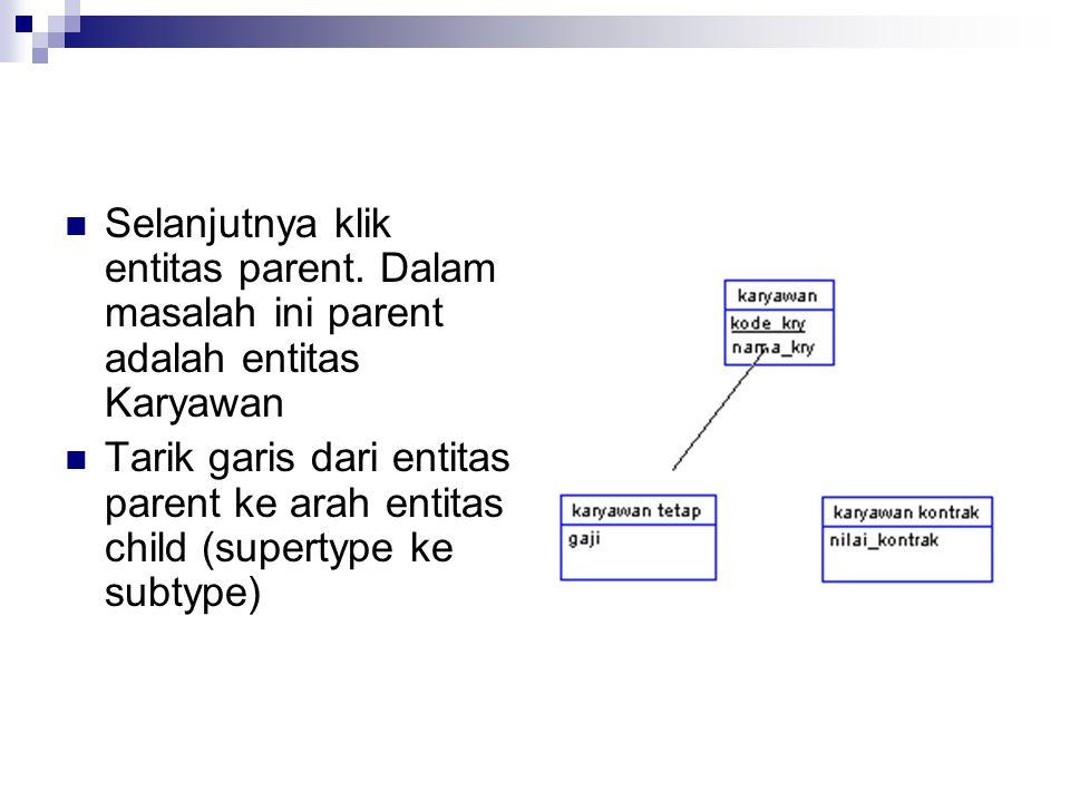 Selanjutnya klik entitas parent