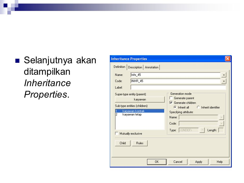Selanjutnya akan ditampilkan Inheritance Properties.