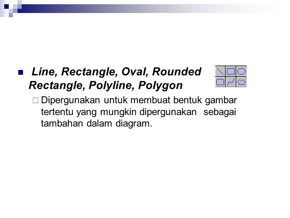 Line, Rectangle, Oval, Rounded Rectangle, Polyline, Polygon