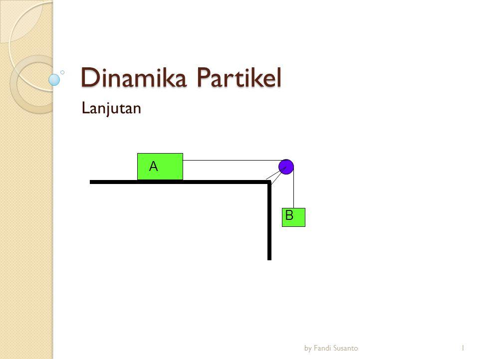 Dinamika Partikel Lanjutan A B by Fandi Susanto