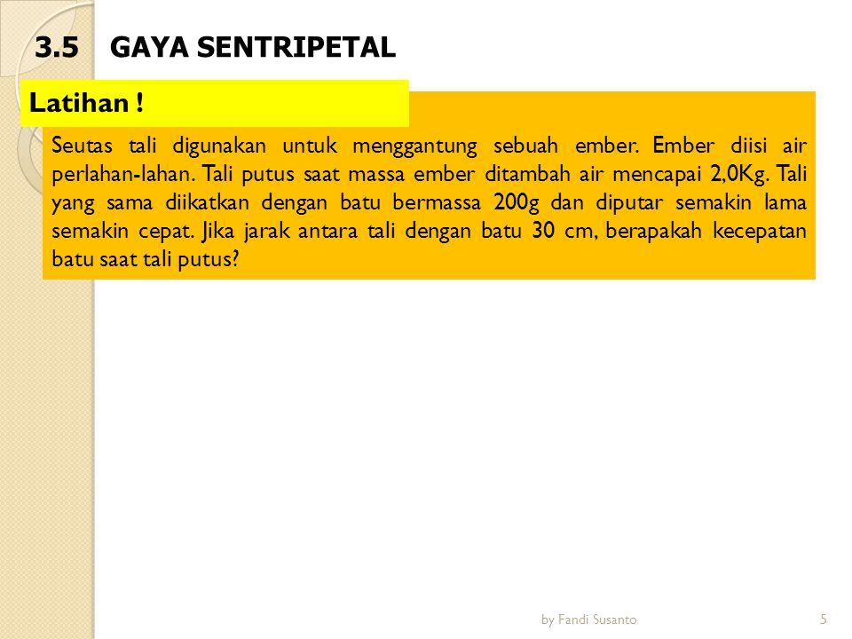 3.5 GAYA SENTRIPETAL Latihan !