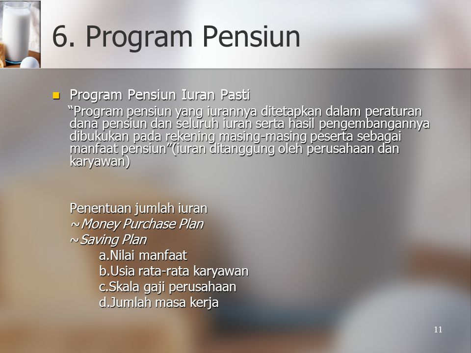 6. Program Pensiun Program Pensiun Iuran Pasti