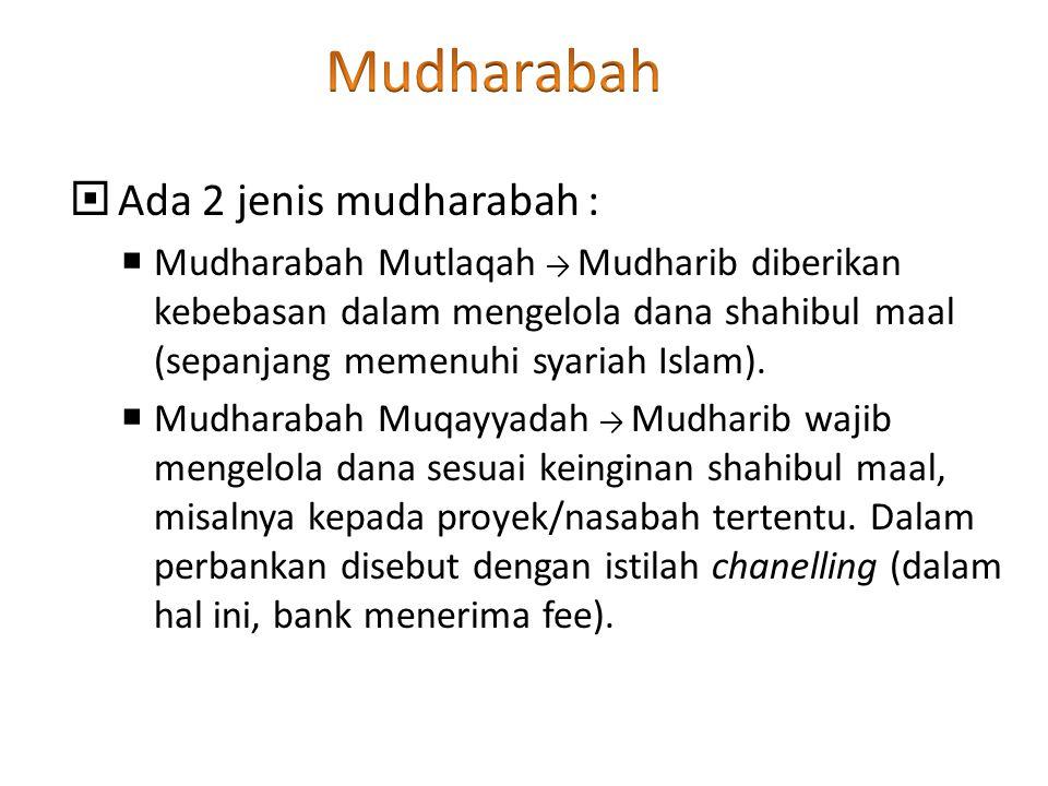 Mudharabah Ada 2 jenis mudharabah :