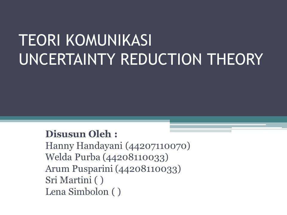 TEORI KOMUNIKASI UNCERTAINTY REDUCTION THEORY