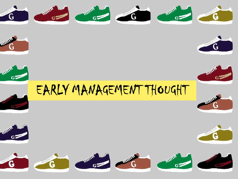 EARLY MANAGEMENT THOUGHT