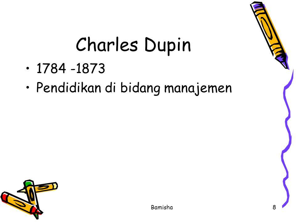 Charles Dupin 1784 -1873 Pendidikan di bidang manajemen Bamisha